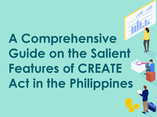 Comprehensive Guide on the Salient Features of CREATE Act in the Philippines